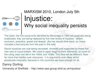 MARXISM 2010, London July 5th Injustice: Why social inequality persists