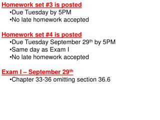 Homework set 3 is posted Due Tuesday by 5PM No late homework accepted  Homework set 4 is posted Due Tuesday September 29