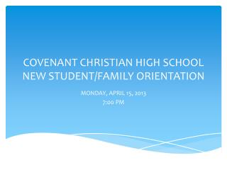 COVENANT CHRISTIAN HIGH SCHOOL NEW STUDENT/FAMILY ORIENTATION