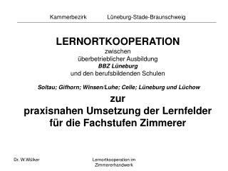 Kammerbezirk             Lüneburg-Stade-Braunschweig