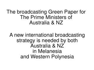 The broadcasting Green Paper for The Prime Ministers of  Australia  NZ