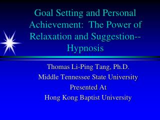 Goal Setting and Personal Achievement:  The Power of Relaxation and Suggestion--Hypnosis