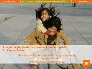 Az egészségügyi reform az orvosok szemszögéből Dr. Lantos Zoltán