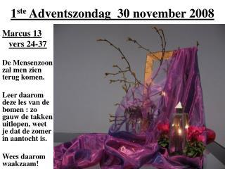 1 ste  Adventszondag  30 november 2008