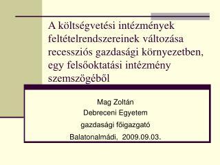 Mag Zoltán Debreceni Egyetem gazdasági főigazgató Balatonalmádi,  2009.09.03 .
