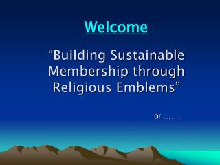 �Building Sustainable Membership through Religious Emblems�