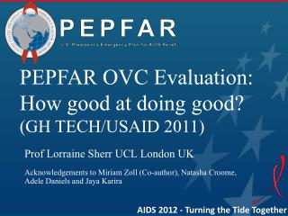 PEPFAR OVC Evaluation: How good at doing good?  (GH TECH/USAID 2011)