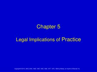 Chapter 5 Legal Implications of  Practice