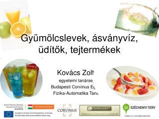 Gyümölcslevek, ásványvíz, üdítők, tejtermékek