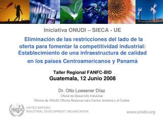 Dr. Otto Loesener Díaz Oficial de Desarrollo Industrial