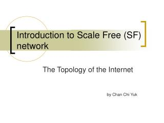 Introduction to Scale Free (SF) network