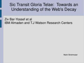Sic Transit Gloria Telae:  Towards an Understanding of the Web's Decay
