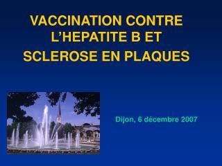 VACCINATION CONTRE L'HEPATITE B ET SCLEROSE EN PLAQUES