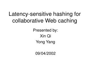 Latency-sensitive hashing for collaborative Web caching