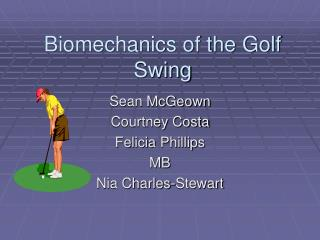 Biomechanics of the Golf Swing