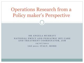 Operations Research from a Policy maker's Perspective