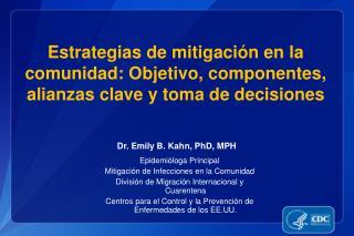 Dr. Emily B. Kahn, PhD, MPH
