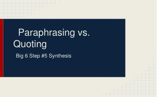 Paraphrasing vs. Quoting
