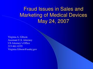 Fraud Issues in Sales and Marketing of Medical Devices  May 24, 2007