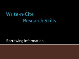 Write-n-Cite                Research Skills