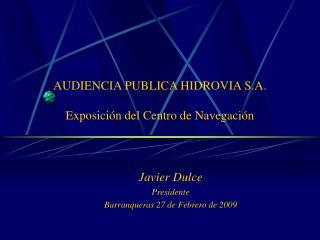 AUDIENCIA PUBLICA HIDROVIA S.A. Exposición del Centro de Navegación