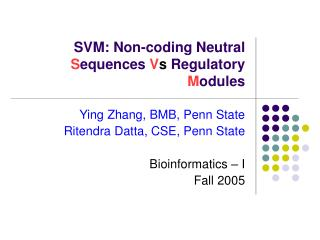 SVM: Non-coding Neutral  S equences  V s  Regulatory  M odules