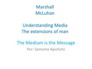 Marshall McLuhan Understanding Media The extensions of man