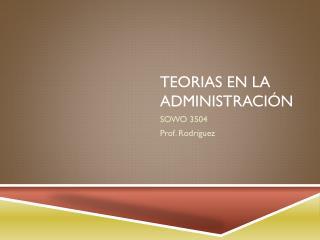 Teorias  en la  Administración
