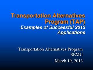 Transportation Alternatives Program (TAP) Examples of Successful 2013 Applications