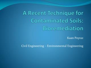 A Recent Technique for Contaminated Soils: Bioremediation