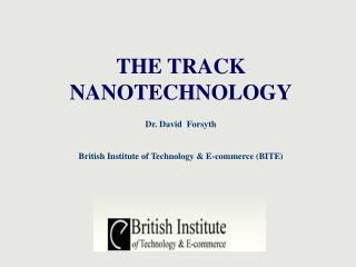 THE TRACK NANOTECHNOLOGY