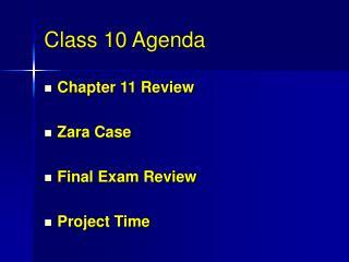 Class 10 Agenda