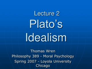Lecture 2  Plato's Idealism