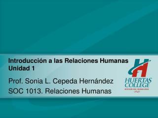 Introducción  a  las Relaciones Humanas Unidad  1