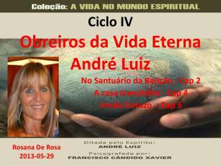 Ciclo IV Obreiros da Vida Eterna Andr� Luiz