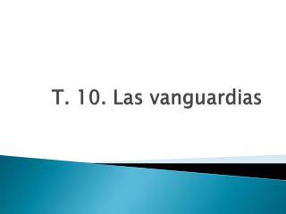 T. 10.  Las vanguardias
