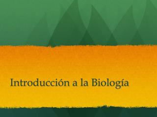 Introducci�n a la Biolog�a