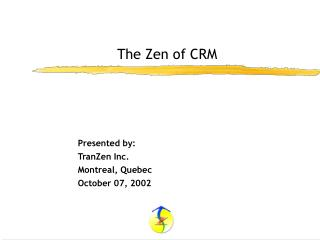 The Zen of CRM