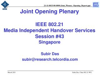 Joint Opening Plenary IEEE 802.21  Media Independent Handover Services Session #43 Singapore