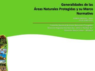 Generalidades de las  Áreas Naturales Protegidas y su Marco Normativo EVENTO  PROFEPA – IEEDS