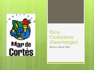 É tica Ciudadana (Deontología)