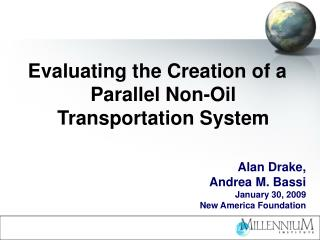 Evaluating the Creation of a Parallel Non-Oil  Transportation System