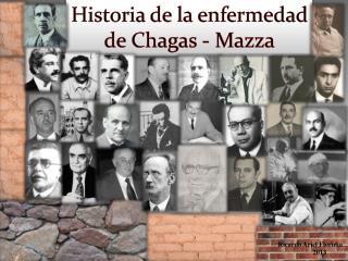Historia de la enfermedad de  Chagas  - Mazza