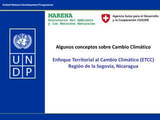 Algunos conceptos sobre Cambio Climático Enfoque Territorial al Cambio Climático (ETCC)