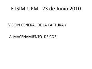 ETSIM-UPM   23 de Junio 2010
