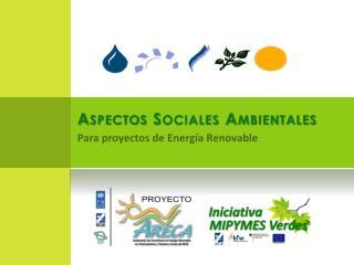 Aspectos Sociales Ambientales