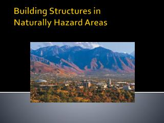Building Structures in Naturally Hazard Areas