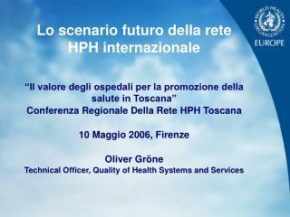 Lo scenario futuro della rete HPH internazionale