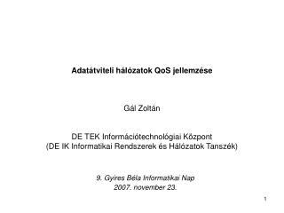 9. Gyires B�la Informatikai Nap 2007. november 23.