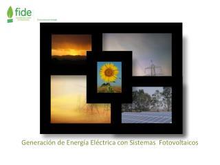Generación de Energía Eléctrica con Sistemas  Fotovoltaicos